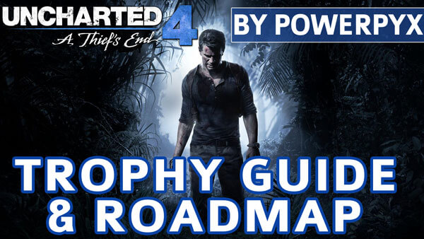 uncharted 4 a thief s end trophy guide roadmap rh playstationtrophies org uncharted 4 ps4 trophy guide and roadmap uncharted lost legacy trophy guide and roadmap