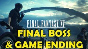 Final Fantasy XV – Final Boss Battle & Game Ending