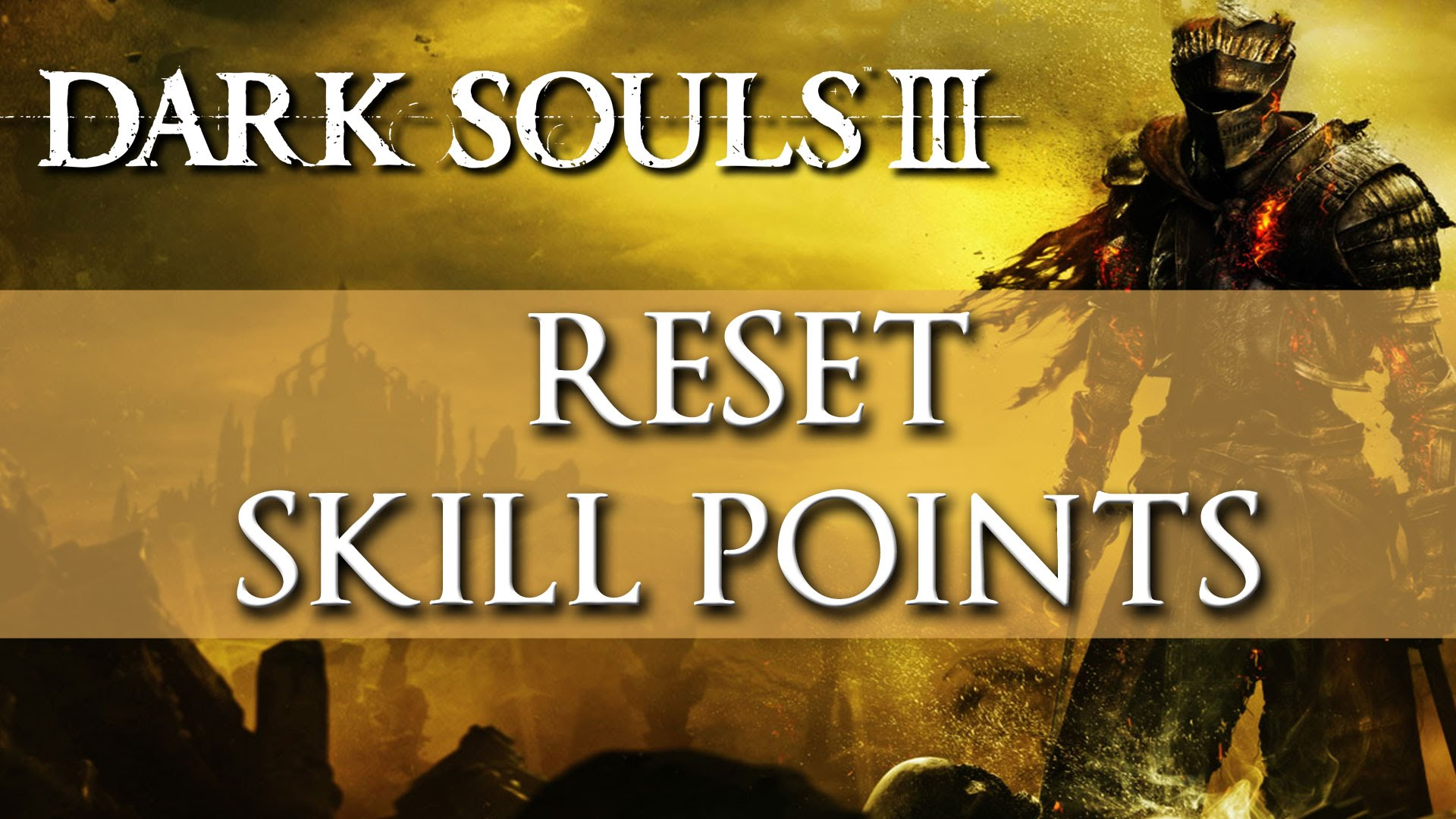 Dark Souls 3 - How to Reset Skill Points and Change Appearance