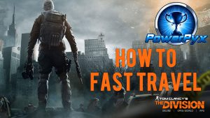 The Division – How to Fast Travel