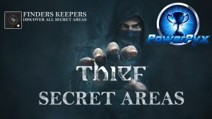 Thief All Secret Area Locations – Finders Keepers Guide