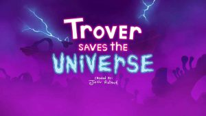 Trover Saves the Universe All Power Babies Locations