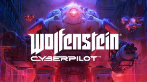 Wolfenstein Cyberpilot Trophy Guide & Roadmap